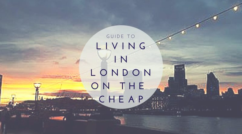 Living in London on the Cheap